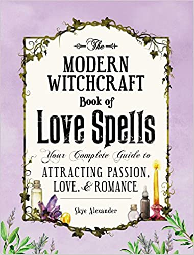 The modern witchcraft book of love spells your complete guide to the modern witchcraft book of love spells your complete guide to attracting passion love and romance skye alexander 0045079203631 amazon books fandeluxe Image collections