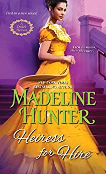 Heiress for Hire (A Duke's Heiress Romance Book 1) by [Hunter, Madeline]