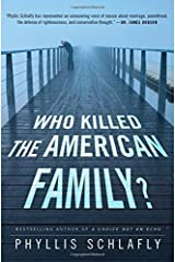 Who Killed the American Family? by Phyllis Schlafly (2014-09-23) Hardcover