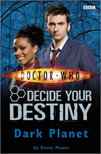 Doctor Who: Dark Planet: Decide Your Destiny: Number 7: Decide Your