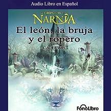 El Leon, La Bruja y El Ropero: Las Cronicas de Narnia (Texto Completo)