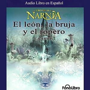 El Leon, La Bruja y El Ropero Audiobook