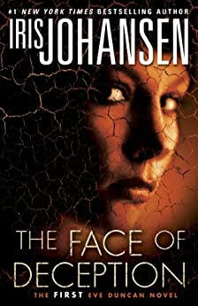 The Face of Deception: The first Eve Duncan novel by [Johansen, Iris]