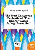img - for Never Sleep Again! the Most Dangerous Facts about the Hunger Games Trilogy Boxed Set book / textbook / text book