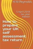 How to prepare your UK self assessment tax return: 5 April 2018 edition