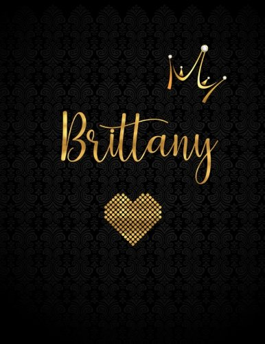 Brittany: Personalized Black XL Journal with Gold Lettering, Girl Names/Initials 8.5x11, Journal Notebook with 110 Inspirational Quotes, Journals to Write In for Women (Journals and Notebooks)