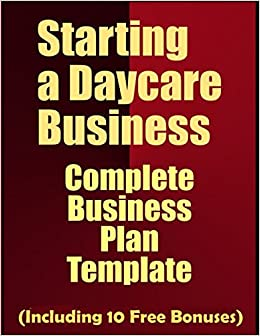 Starting a daycare business complete business plan including 10 starting a daycare business complete business plan including 10 free bonuses business plan expert 9781973433095 amazon books flashek Image collections