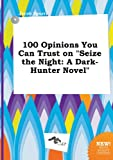 download ebook 100 opinions you can trust on seize the night: a dark-hunter novel pdf epub