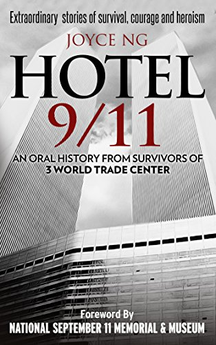 Hotel 9/11: An Oral History from Survivors of 3 World Trade Center by [Ng, Joyce]