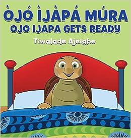 Descargar Libros Gratis Ojo Ijapa Mura: Ojo Ijapa Gets Ready Mega PDF Gratis
