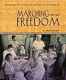 Marching Toward Freedom, Virginia Schomp, 0761426434