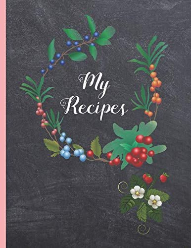 MY RECIPES: BLANK RECIPE NOTEBOOK, COOKING JOURNAL, 100 RECIPIES TO FILL IN.