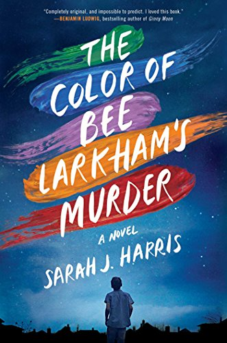 The Color of Bee Larkham's Murder: A Novel by [Harris, Sarah J.]