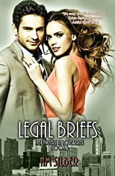 Legal Briefs (Lawyers in Love Book 3) by [Silber, N.M.]