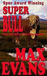 Super Bull and Other True Escapades
