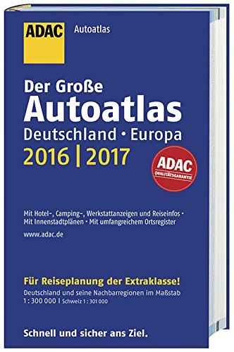 Großer ADAC Autoatlas 2016/2017, Deutschland 1:300 000, Europa 1:750 000 (ADAC Atlanten)
