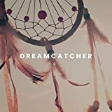 Dreamcatcher - Calm Music, Instrumental Relaxing Music for Reading, Concentration, Focus, Inspiring and Moving Songs for Relaxation