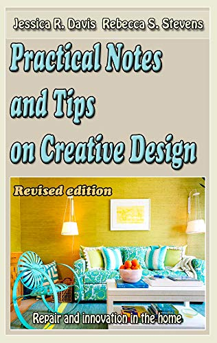 Practical Notes and Tips on Creative Design (Revised edition): Repair and innovation in the home