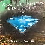 Sacred Inner Dialogue: Sid | Ataana Badilli