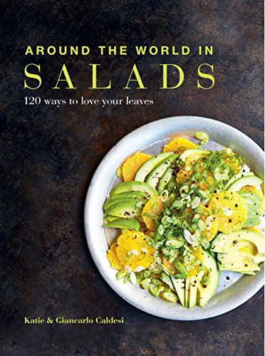 Around the World in Salads by Katie Caldesi, Giancarlo Caldesi