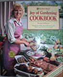 Garden Way's Joy Of Gardening Cookbook - Hundreds Of Fast And Easy Ways To Use Fresh Vegetables In Every Meal!