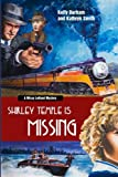 img - for Shirley Temple Is Missing (A Missy LeHand Mystery) (Volume 1) book / textbook / text book