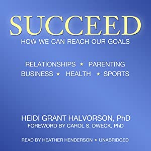 Succeed: How We Can Reach Our Goals Audiobook