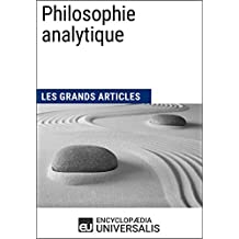 Philosophie analytique: (Les Grands Articles d'Universalis) (French Edition)