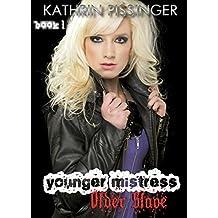 Younger Mistress, Older Slave - Book 1 (Yonger Mistress, Older Slave)