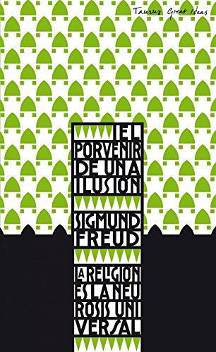El porvenir de una ilusión de Sigmund Freud