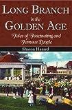 Long Branch in the Golden Age, Sharon Hazard, 1596292164