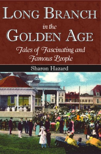 Download Long Branch in the Golden Age:: Tales of Fascinating and Famous People (American Chronicles) ebook