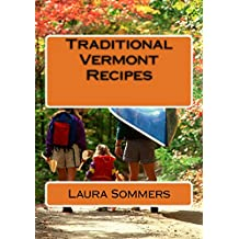 Traditional Vermont Recipes (Cooking Around The World Book 10)