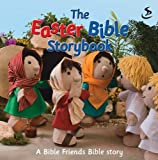 The Easter Bible Storybook: A Bible Friends story (Big Bible Storybook)