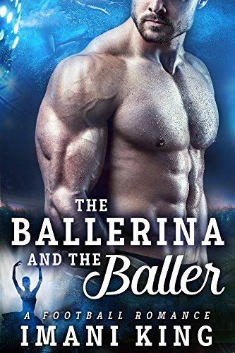 Search : The Ballerina And The Baller: (A Football Baby Romance) (Bad Boy Ballers Book 6)