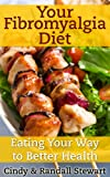 Your Fibromyalgia Diet: Eating Your Way to Better Health