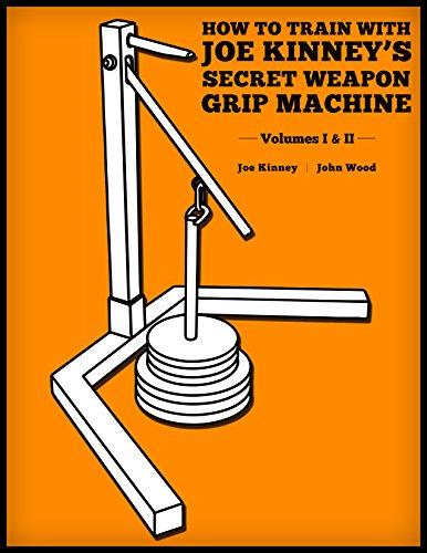 Free How to Train With Joe Kinney's Secret Weapon Grip Machine: Volumes I & II EPUB
