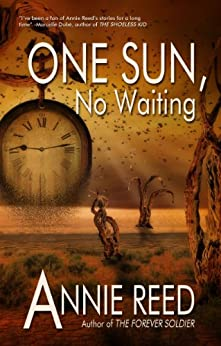 One Sun, No Waiting by [Reed, Annie]