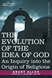 The Evolution of the Idea of God, Grant Allen, 1602063869