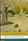 The Messenger, Jean Valentine, 0374208719
