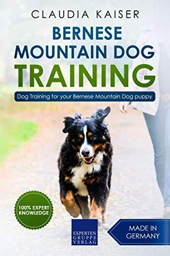 (Bernese Mountain Dog Training: Dog Training for your Bernese Mountain)