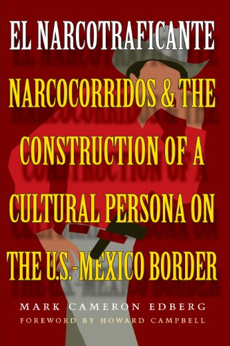 el-narcotraficante-narcocorridos-and-the-construction-of-a-cultural-persona-on-the-us-mexican-border
