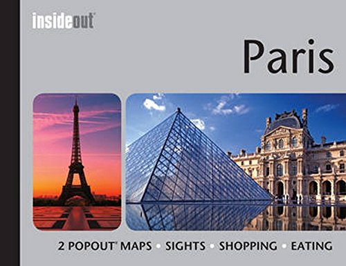 Paris InsideOut Travel Guide: Handy Pocket Size Travel Guide for Paris with 2 Pop-out -