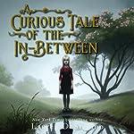 A Curious Tale of the In-Between | Lauren DeStefano