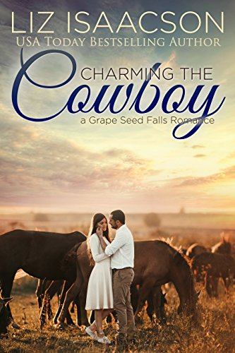 Charming the Cowboy: Billionaire Cowboy Romance (Grape Seed Falls Romance Book 2)]()
