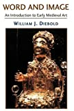 img - for Word and Image: An Introduction to Early Medieval Art book / textbook / text book