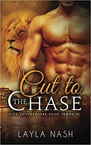 Cut to the Chase: Volume 4 (City Shifters: the Pride)