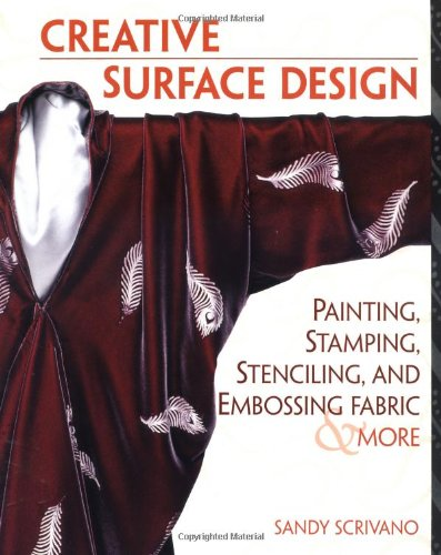 creative-surface-design-painting-stamping-stenciling-and-embossing-fabric-more