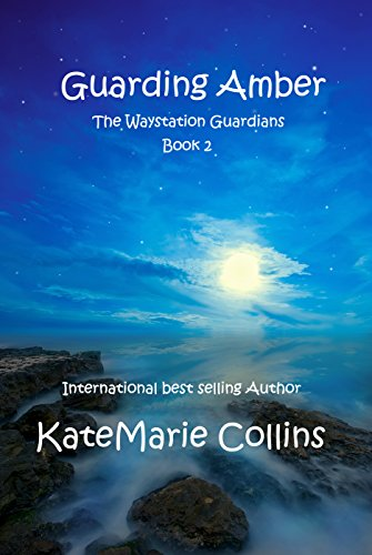 Guarding Amber (The Waystation Guardians Book 2) by [Collins, KateMarie]