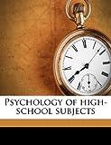 Psychology of High-School Subjects, Charles Hubbard Judd, 1176498134